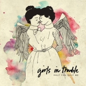 Girls-in-Trouble-Half-You-Half-Me