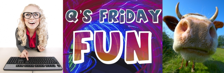 Qs-Friday-Fun