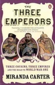 Miranda Carter - Three Emperors