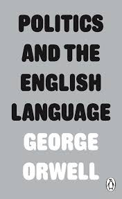 George Orwell - Politics and English Language