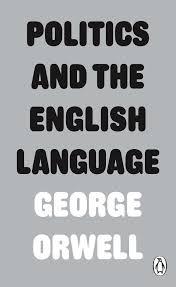 George Orwell - Politics and English Language