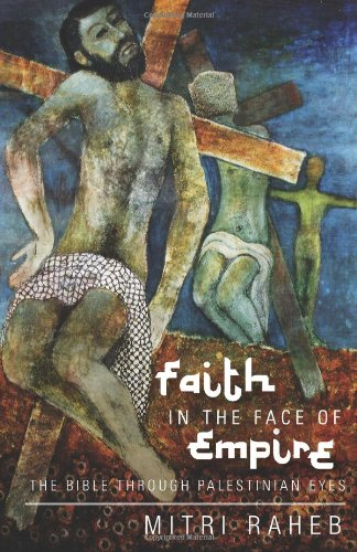 Mitri Raheb - Faith in Face of Empire